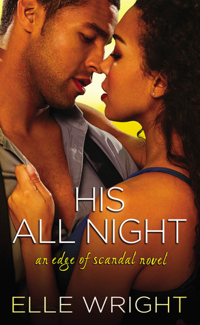 BLOG TOUR / BOOK REVIEW  –  His All Night  –  Elle Wright