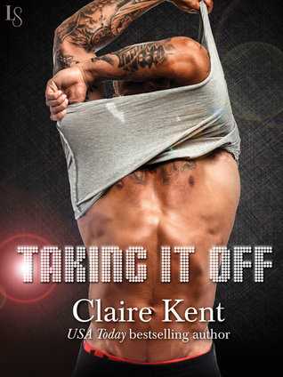 BOOK REVIEW  –  Taking It Off  –  Claire Kent