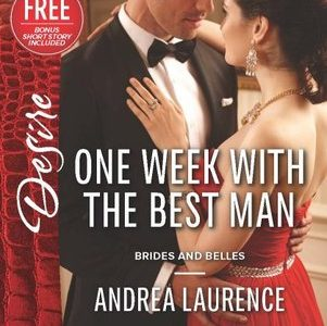 Book Review  –  ONE WEEK WITH THE BEST MAN  –  Andrea Laurence