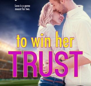 Book Review  –  TO WIN HER TRUST by Mackenzie Crowne