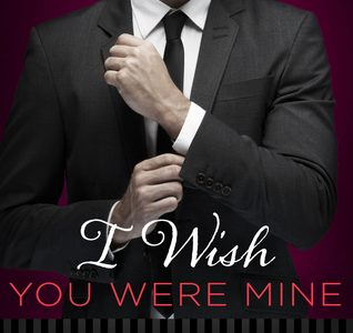 Book Review  –  I WISH YOU WERE MINE by Lauren Layne