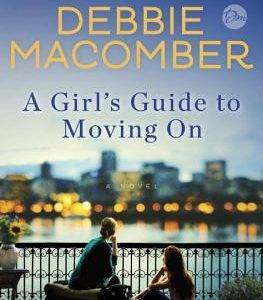 ** Book Review **  A GIRL'S GUIDE TO MOVING ON by Debbie Macomber