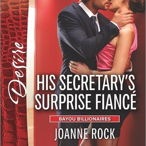 ** Blog Tour / Book Review / Giveaway **  HIS SECRETARY'S SURPRISE FIANCE by Joanne Rock
