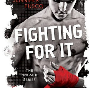 ** Book Review **  FIGHTING FOR IT by Jennifer Fusco