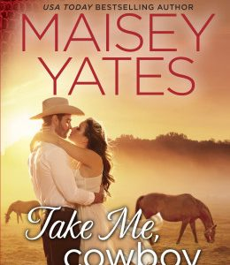 ** Book Review **  TAKE ME, COWBOY by Maisey Yates