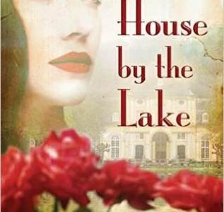 ** Book Review **  THE HOUSE BY THE LAKE by Ella Carey