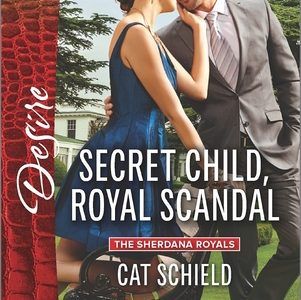 ** Book Review **  SECRET CHILD, ROYAL SCANDAL by Cat Schield