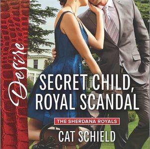 ** Book Review **  SECRET CHILD, ROYAL SCANDAL by Cat Schield