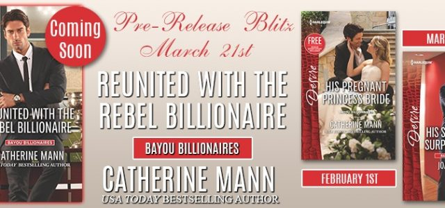 ** Blog Tour / Book Review / Giveaway **  REUNITED WITH THE REBEL BILLIONAIRE by Catherine Mann