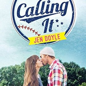 ** Blog Tour /Book Review **  CALLING IT by Jen Doyle