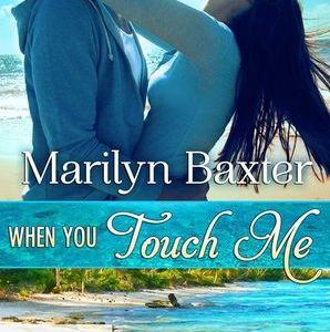 ** Book Review **  WHEN YOU TOUCH ME by Marilyn Baxter