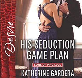 ** Book Review **  HIS SEDUCTION GAME PLAN by Katherine Garbera