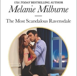 ** Book Review **  THE MOST SCANDALOUS RAVENSDALE by Melanie Milburne