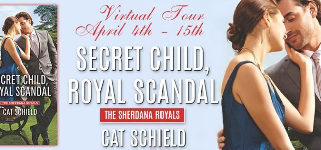 ** Blog Tour ** SECRET CHILD, ROYAL SCANDAL by Cat Schield