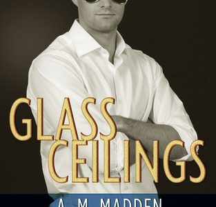 ** Book Review **  GLASS CEILINGS by A.M. Madden