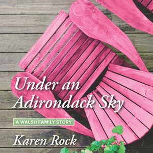 ** Book Review **  UNDER AN ADIRONDACK SKY by Karen Rock