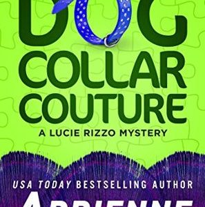 ** Blog Tour / Book Review **  DOG COLLAR COUTURE by Adrienne Giordano