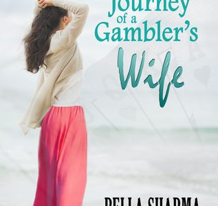 ** Book Review **  THE JOURNEY OF A GAMBLER'S WIFE by Bella Sharma