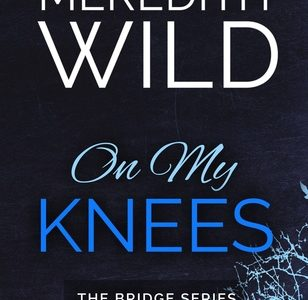 ** Book Review **  ON MY KNEES by Meredith Wild