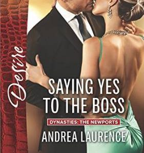 ** Book Review **  SAYING YES TO THE BOSS by Andrea Laurence