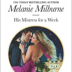 ** Book Review **  HIS MISTRESS FOR A WEEK by Melanie Milburne