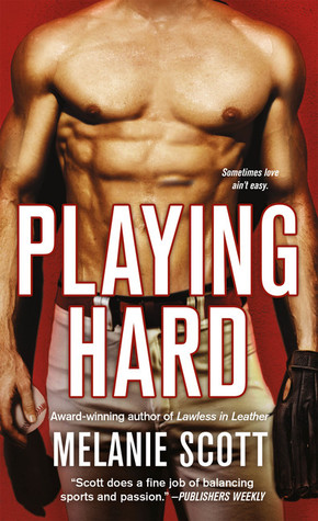 ** Book Review **  PLAYING HARD by Melanie Scott