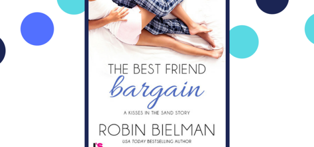 ** Spotlight — Releasing August 8! **  THE BEST FRIEND BARGAIN by Robin Bielman