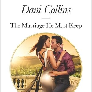 ** Book Review **  THE MARRIAGE HE MUST KEEP by Dani Collins