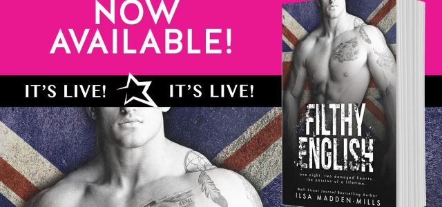 ** Release Day Blitz **  FILTHY ENGLISH by Ilsa Madden-Mills