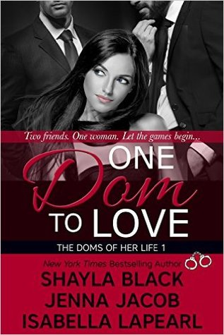 ** Book Review **  ONE DOM TO LOVE by Shayla Black, Jenna Jacob, Isabella LaPearl