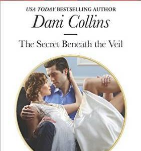 ** Book Review **  THE SECRET BENEATH THE VEIL by Dani Collins