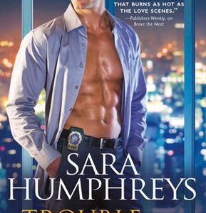 ** Book Review **  TROUBLE WALKS IN by Sara Humphreys