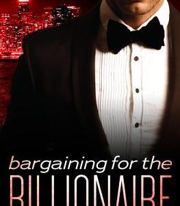 ** Book Review **  BARGAINING FOR THE BILLIONAIRE by J.M. Stewart