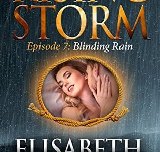 ** Book Review **  BLINDING RAIN by Elisabeth Naughton (Rising Storm, Season 2, Episode 7)