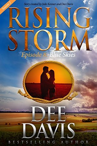 ** Book Review **  BLUE SKIES by Dee Davis (Rising Storm, Season 2, Episode 8)