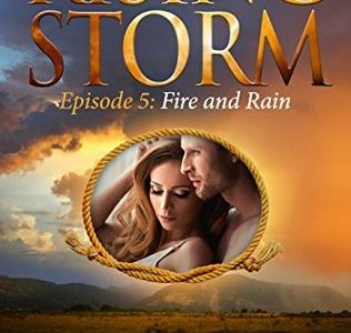 ** Book Review **  FIRE AND RAIN by R.K. Lilley (Rising Storm, Season 2, Episode 5)