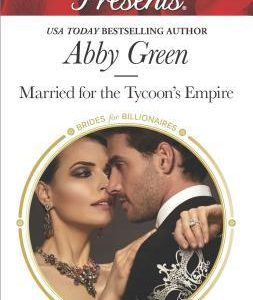 ** Book Review **  MARRIED FOR THE TYCOON'S EMPIRE by Abby Green