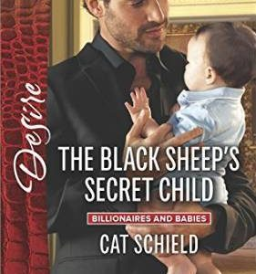 ** Book Review / Release Blitz **  THE BLACK SHEEP'S SECRET CHILD by Cat Schield
