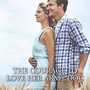 ** Book Review **  THE COURAGE TO LOVE HER ARMY DOC by Karin Baine