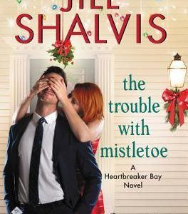 ** Book Review **  THE TROUBLE WITH MISTLETOE by Jill Shalvis