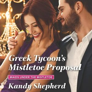 ** Book Review **  GREEK TYCOON'S MISTLETOE PROPOSAL by Kandy Shepherd