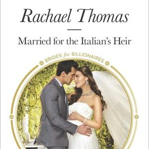 ** Book Review **  MARRIED FOR THE ITALIAN'S HEIR by Rachael Thomas
