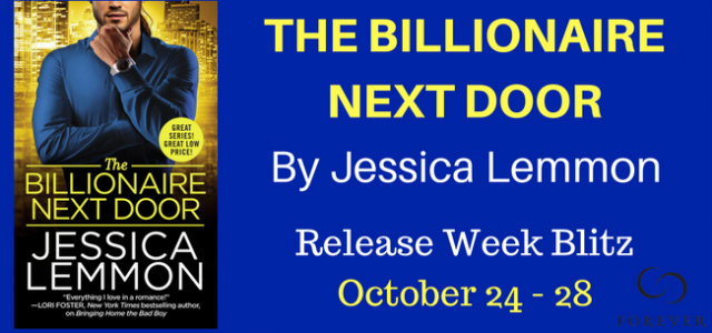 ** Release Blitz / Blog Tour **  THE BILLIONAIRE NEXT DOOR by Jessica Lemmon