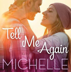 ** Book Review **  TELL ME AGAIN by Michelle Major