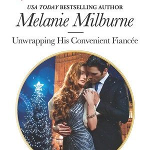 ** Book Review **  UNWRAPPING HIS CONVENIENT FIANCEE by Melanie Milburne