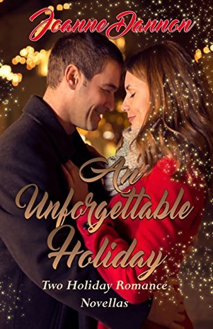 ** Blog Tour / SPOTLIGHT **  AN UNFORGETTABLE HOLIDAY by Joanne Dannon