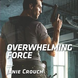 ** Review ** OVERWHELMING FORCE by Janie Crouch