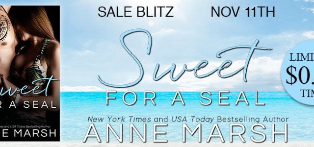** Blog Tour / SALE BLITZ / Book Review **  SWEET FOR A SEAL by Anne Marsh