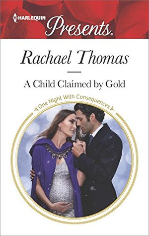 ** Review **  A CHILD CLAIMED BY GOLD  Rachael Thomas