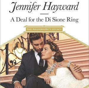 ** Review **  A DEAL FOR THE DI SIONE RING  Jennifer Hayward